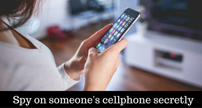 Spy on Someone's CellPhoneSecretly