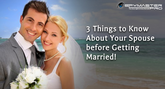 3 Things to Know About Your Spouse before Getting Married