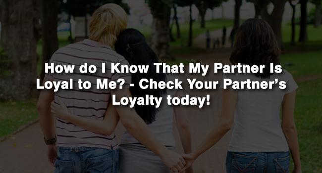 Check my partner's loyalty