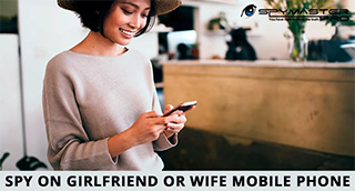 Spy Girlfriend or Wife's Mobile Phone