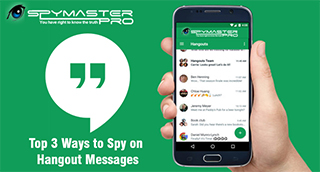 Top 3 Ways to Spy on Hangout Messages