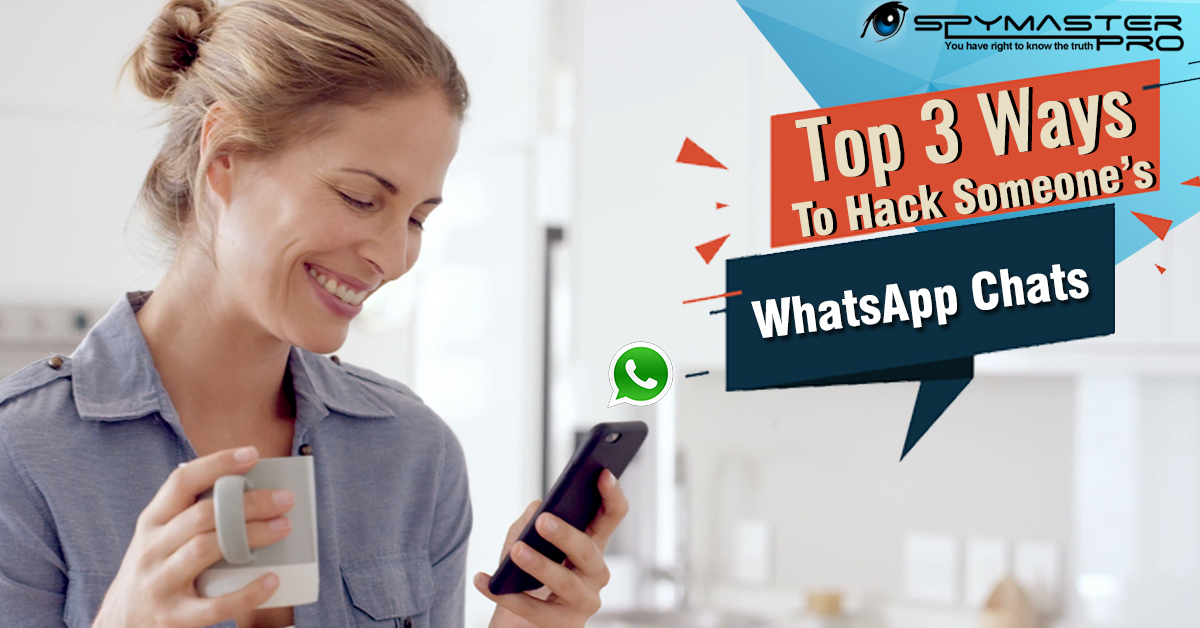 Ways to hack someone's whatsapp chat