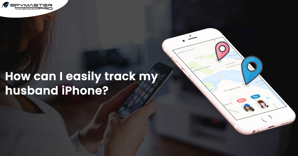 How to track my husband's iPhone?