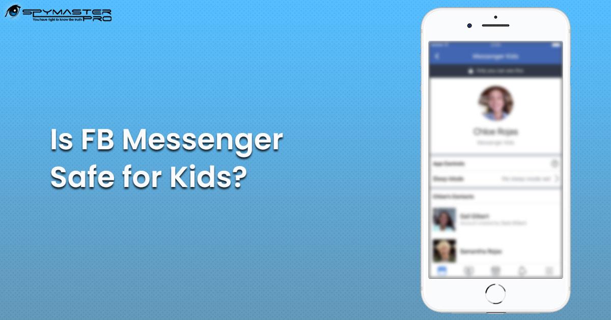 Is FB Messenger Safe for Kids