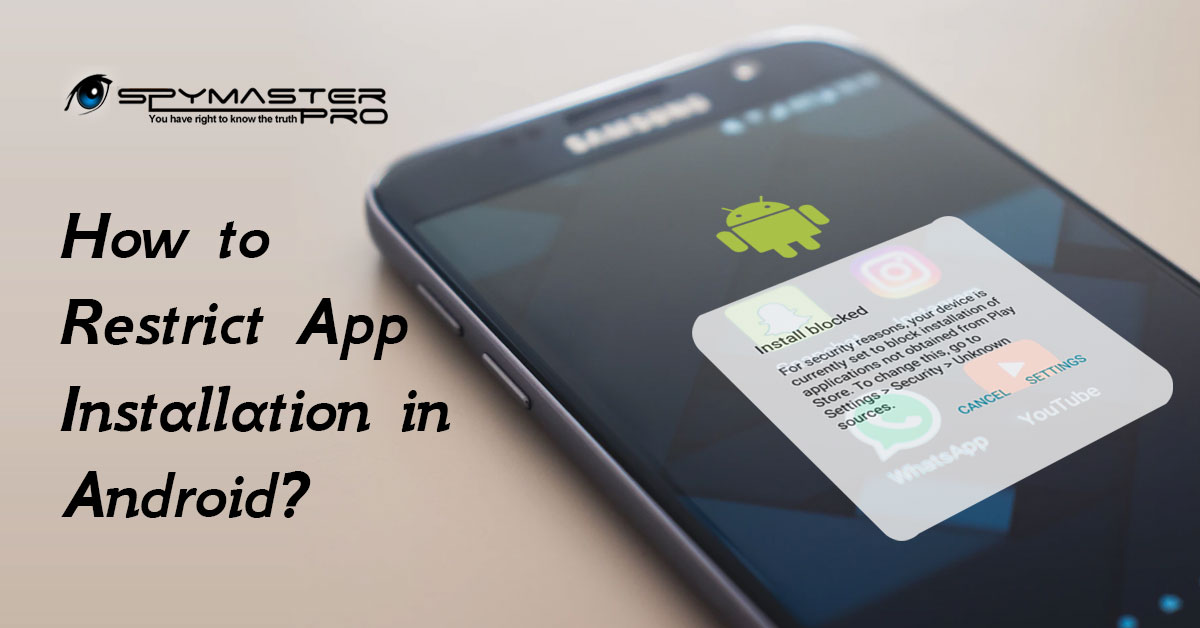 How to Restrict App Installation in Android?