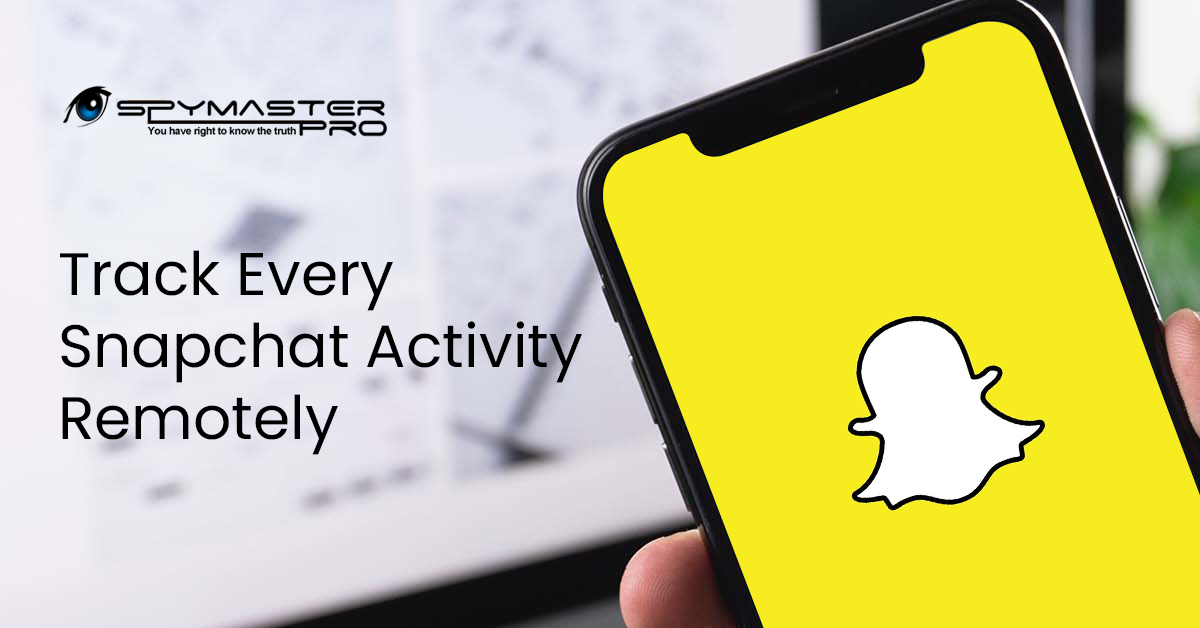 Track Every Snapchat Activity Remotely