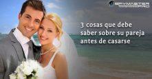3 cosas que debe saber sobre su pareja antes de casarse