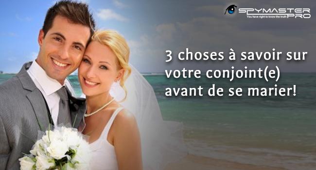 Choses à savoir sur votre conjoint(e) avant de se marier