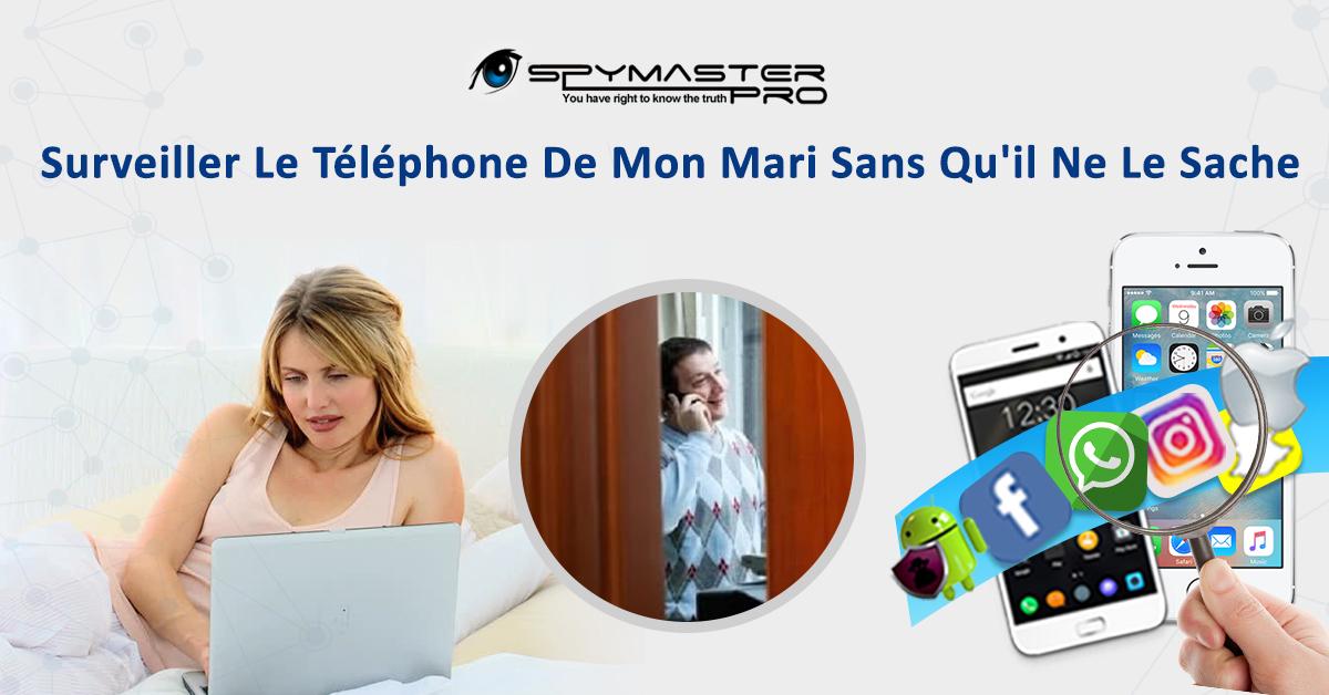 Surveiller Le Téléphone De Mon Mari Sans Qu'il Ne Le Sache