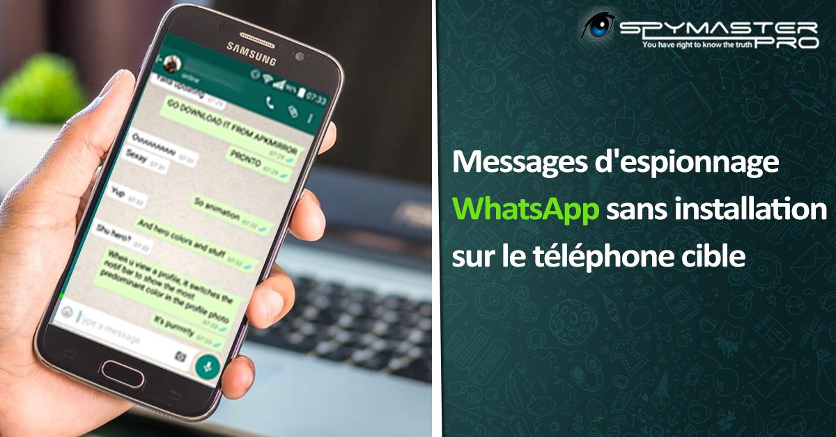 Messages d'espionnage WhatsApp sans installation sur le téléphone cible