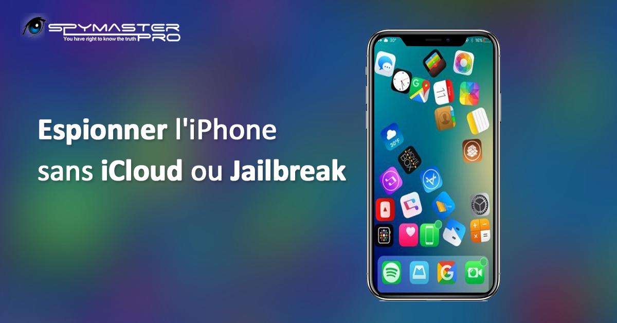 Spy sur iPhone sans Jailbreak
