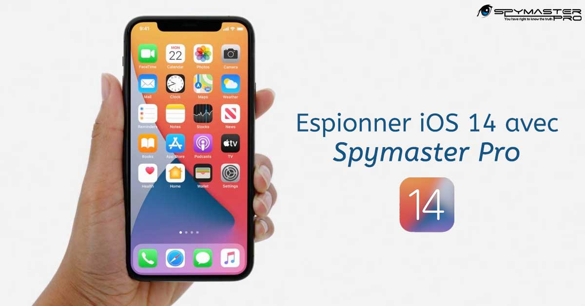 Espionner iOS 14 avec Spymaster Pro