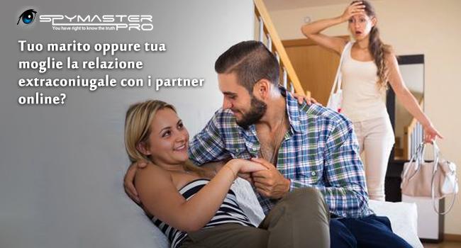 Tuo marito oppure tua moglie la relazione extraconiugale con i partner online?
