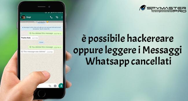 è possibile hackereare oppure leggere i Messaggi Whatsapp cancellati