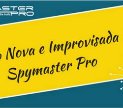versão nova e improvisada do spymaster pro
