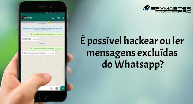 É possível hackear ou ler mensagens excluídas do Whatsapp