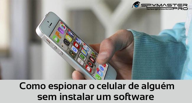 Como espionar o celular de alguém sem instalar um software.png