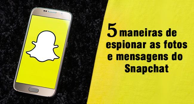 5 maneiras de espionar as fotos e mensagens do Snapchat