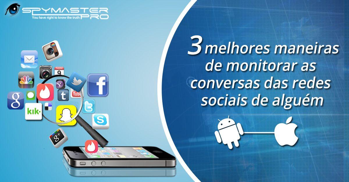 3 melhores maneiras de monitorar as conversas das redes sociais de alguém