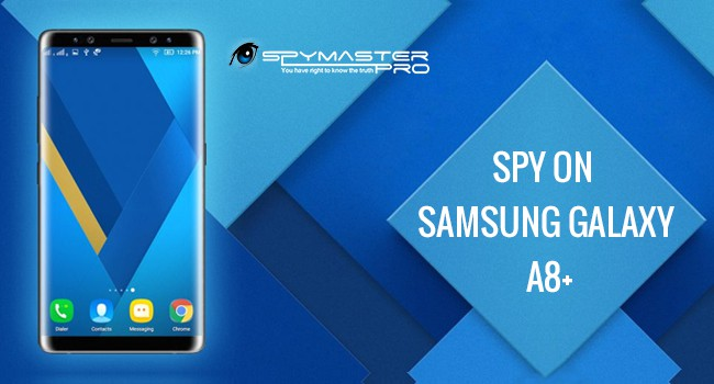 Spy on Samsung Galaxy A8+